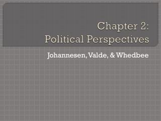 Chapter 2: Political Perspectives