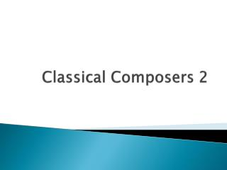 Classical Composers 2