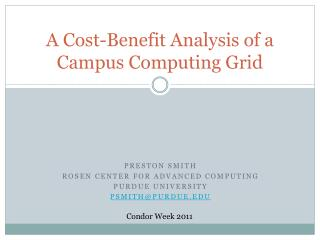 A Cost-Benefit Analysis of a Campus Computing Grid