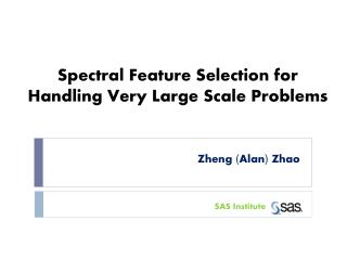 Spectral Feature Selection for Handling Very Large Scale Problems