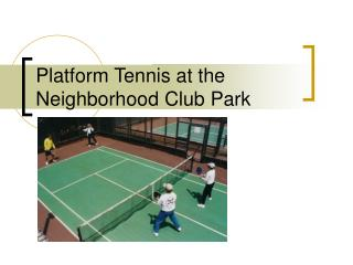 Platform Tennis at the Neighborhood Club Park