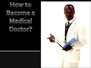 How to Become a Medical Doctor?
