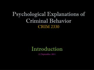 Psychological Explanations of Criminal Behavior CRIM 2330