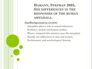 H amann, Stephan 2005, Sex  differences  in the  responses  of the human  amygdala .