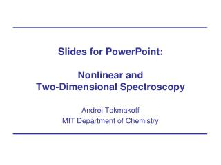 Slides for PowerPoint:  Nonlinear and  Two-Dimensional Spectroscopy