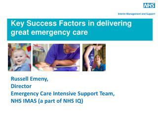 Key  Success Factors in delivering  great emergency care