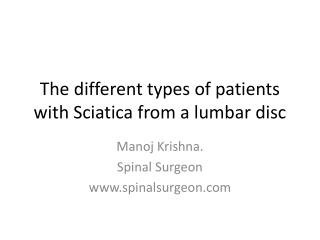 The different types of patients with Sciatica from a lumbar disc