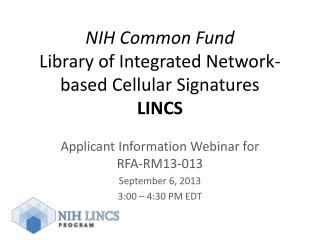 NIH Common Fund Library  of Integrated Network-based Cellular Signatures LINCS