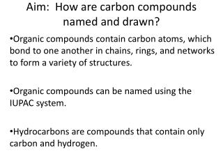 Aim:  How are carbon compounds named and drawn?