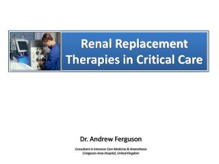 Renal Replacement Therapies in Critical Care