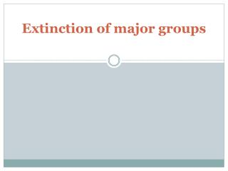 Extinction of major groups