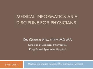 Medical Informatics as a discipline for physicians