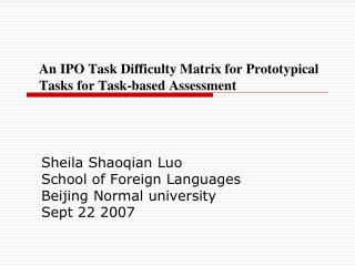 An IPO Task Difficulty Matrix for Prototypical Tasks for Task-based Assessment
