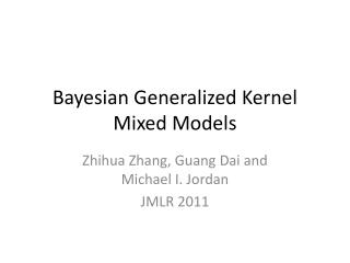 Bayesian Generalized Kernel Mixed Models