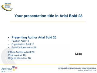 Presenting Author Arial Bold 20 Position Arial 18 Organization Arial  18 E-mail address Arial 18