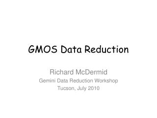 GMOS Data  Reduction