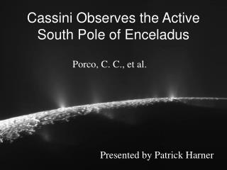 Cassini Observes the Active South Pole of Enceladus