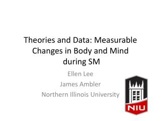 Theories and Data: Measurable Changes in Body and Mind  during SM