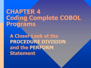 CHAPTER 4 Coding Complete COBOL Programs