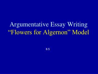 "Argumentative Essay Writing ""Flowers for Algernon"" Model"