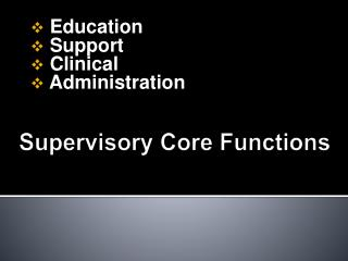 Supervisory  Core Functions