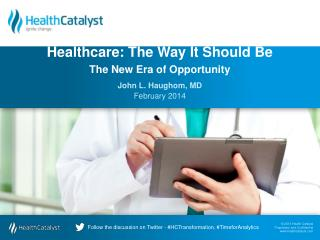 Healthcare: The Way It Should Be The New Era of Opportunity