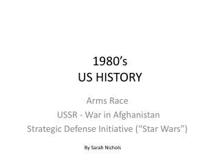 1980's US HISTORY