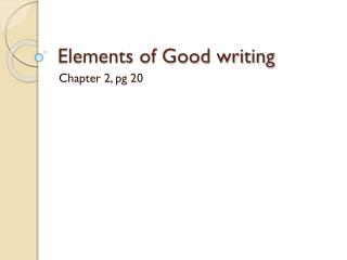 Elements of Good writing