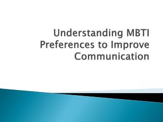 Understanding MBTI Preferences to Improve Communication