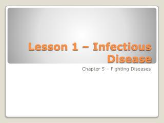 Lesson 1 – Infectious Disease