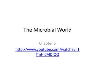 The Microbial  W orld