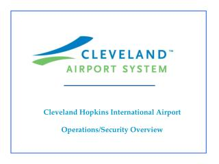 Cleveland Hopkins International Airport Operations/Security Overview