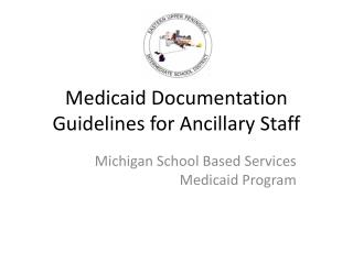 Medicaid Documentation Guidelines for Ancillary Staff