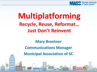 Multiplatforming Recycle, Reuse,  Reformat… Just Don't Reinvent