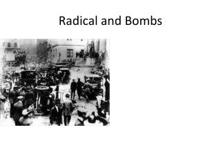 Radical and Bombs