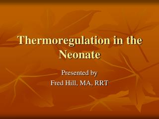 Thermoregulation in the Neonate