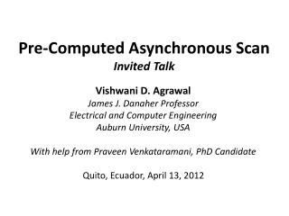 Pre-Computed Asynchronous Scan Invited Talk