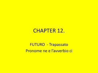 CHAPTER 12.