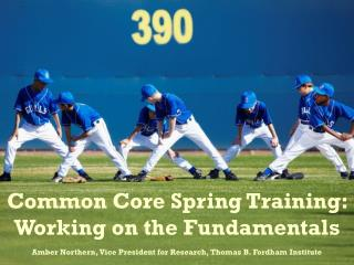 Common Core Spring Training: Working on the  Fundamentals
