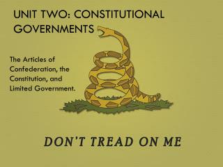 Unit Two: Constitutional Governments