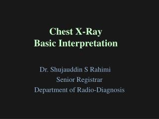 Chest X-Ray  Basic  Interpretation
