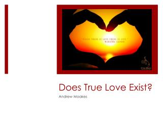 Does True Love Exist?
