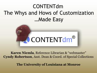CONTENTdm  The Whys and  Hows  of Customization  …Made Easy