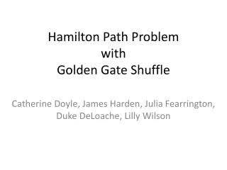 Hamilton Path  Problem with Golden Gate Shuffle