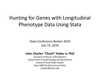 Hunting for Genes with Longitudinal Phenotype Data Using Stata Stata Conference Boston 2010 July 15, 2010