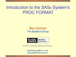 Introduction to the SAS ®  System's PROC FORMAT