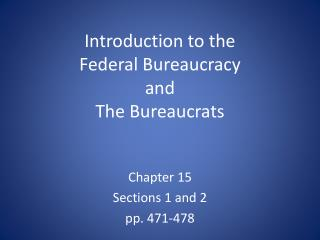 Introduction to the  Federal Bureaucracy and  The Bureaucrats