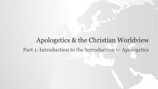Apologetics & the Christian Worldview