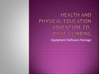 Health and Physical Education Adventure ed. Basic Climbing