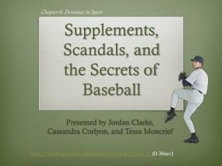 Supplements, Scandals, and  the Secrets of Baseball